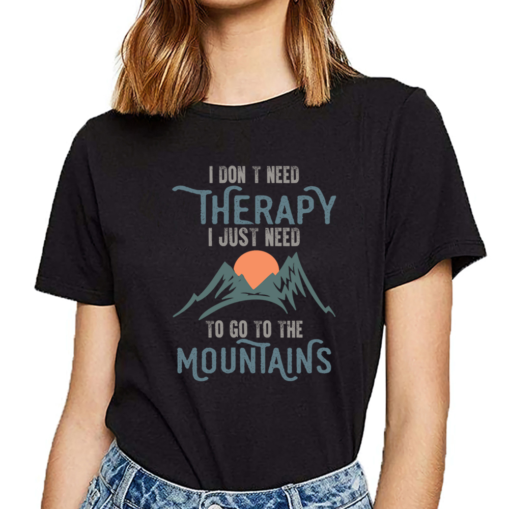 Tops T Shirt Women I Just Need To Go To The Mountains Summer Harajuku Cotton Female Tshirt