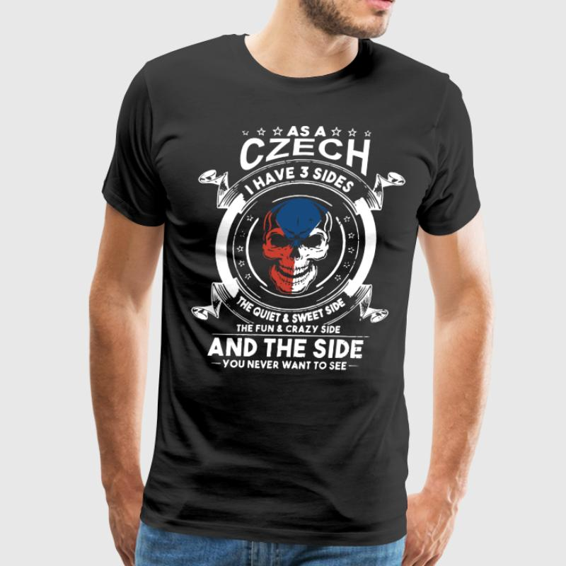 100% Cotton O-neck Custom Printed Men T shirt As a czech i have 3 sides the quiet and sweet side Women T-Shirt