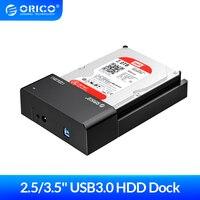 ORICO 2.5 3.5 بوصة SATA إلى USB 3.0 قاعدة تركيب الأقراص الصلبة دعم 6Gbps UASP 4 تيرا بايت HDD SSD مع 12 فولت محول الطاقة قالب أقراص صلبة