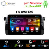 Ownice K3 K5 K6 Octa Core 4G LTE DSP Android 9.0 Auto dvd für bmw E46 M3 GPS Navigation canbus radio RDS obd 360 Panorama Optische
