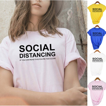 SOCIAL DISTANCING Letter Women Summer T Shirt YOU'RE TOO CLOSE Funny Print Casual Tees Tops Aesthetic Streetwear Ropa De Mujer - discount item  30% OFF Tops & Tees