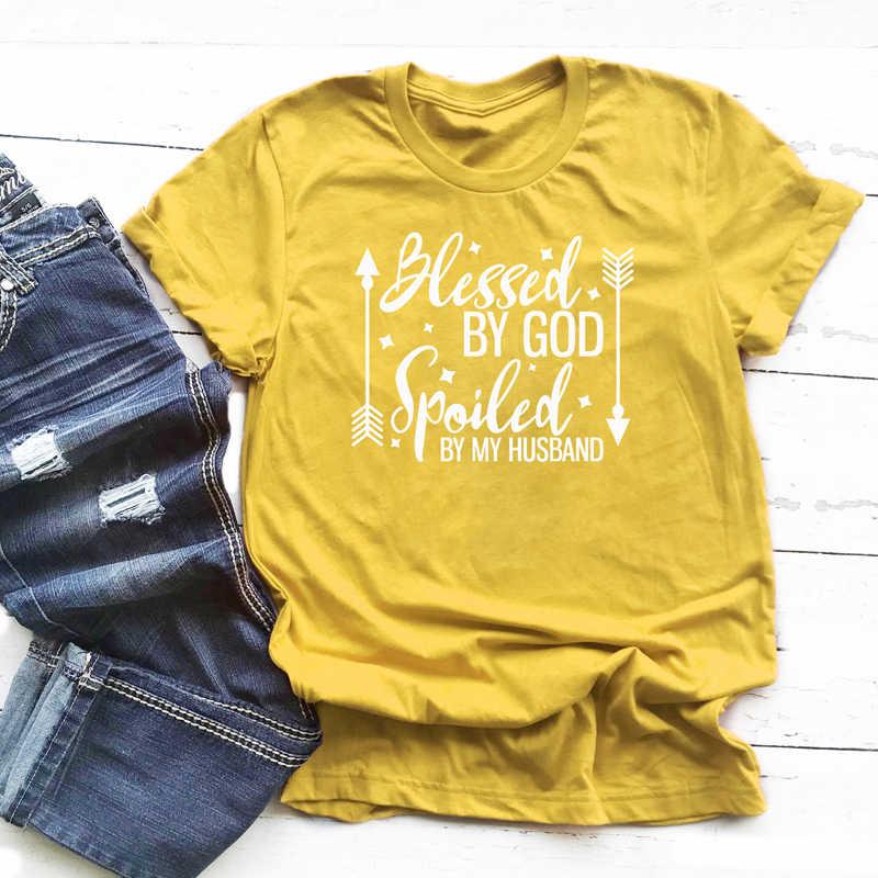 ברוך אלוהים מפונק על ידי הבעל סיסמא חולצה באיכות גבוהה קיץ נשים O-צוואר גרפי Tees חולצות מצחיק אמא חיים מתנה T חולצה