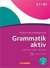 Grammatik aktiv: A1-B1 - Verstehen, Üben, Sprechen: Übungsgrammatik. Mit PagePlayer-App inkl. Audios: Učebnice + CD (lex:tra)