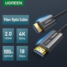 UGREEN Cable HDMI 2,0 de fibra óptica, 4K, 60Hz, 2,0 HDR para HD TV Box, proyector PS4, Cable HDMI 10m, 30m, 50m, 100m, Cable HDMI