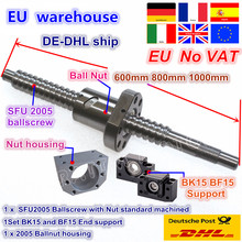 【DE free VAT】 SFU2005 Ballscrew Kit L 600 / 800 / 1000mm end machined with nut & BK/BF15 Support & Nut housing for CNC router