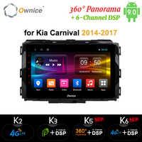 Ownice DSP 360 Panorama Octa Core Android9.0 Auto DVD Radio GPS Navi Player K3 K5 K6 für Kia Karneval 2014 -2017 4G LTE Optische