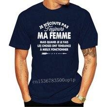 Je ne suis Pas Toujours Ma Femme Mais Quand Je Le Fais Les Choses Ont Tendance T-Shirt