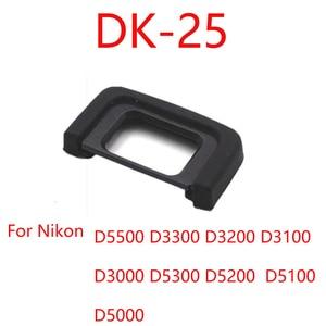 Image 1 - 10 قطعة/الوحدة DK 25 DK25 المطاط العين كوب العدسة فنجان العين لنيكون D5500 D3300 D3200 D3100 D3000 D5300 D5200 D5100 D5000 DSLR كاميرا