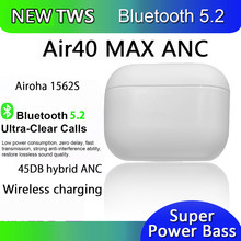 Air40 max anc 45db airoha 1562s fones de ouvido sem fio bluetooth pk i900000 tws i9999 pro max ar 3 botões