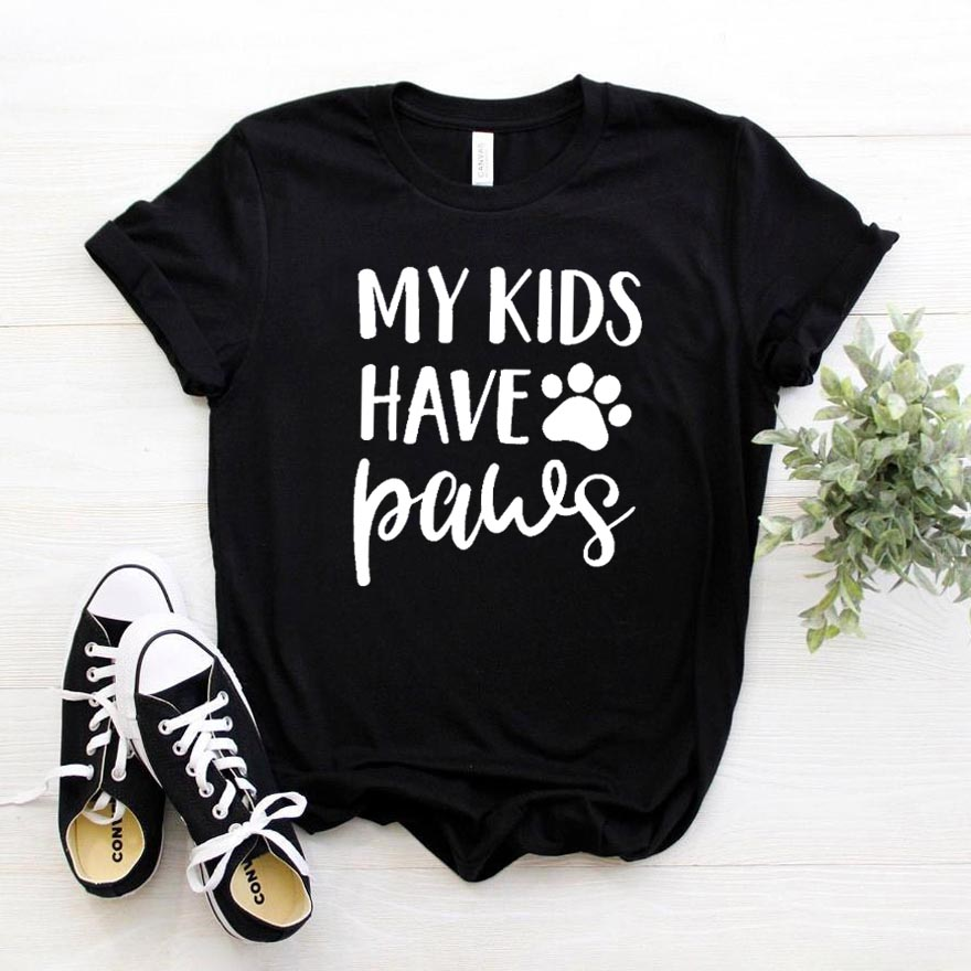 My Kids Have Paws Dog Cat Mom Print Women Tshirt Cotton Casual Funny T Shirt For Lady Girl Top Tee Hipster 6 Colors NA-341