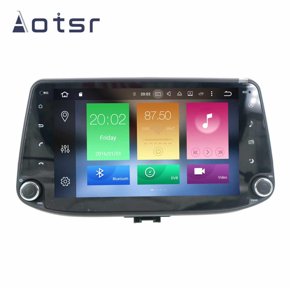 Octa Core RAM 4G ROM 64G Android 9.0 Fit Hyundai i30 2017 2018 samochodów ODTWARZACZ DVD radio nawigacja GPS SD mapa wideo stereo jednostka główna