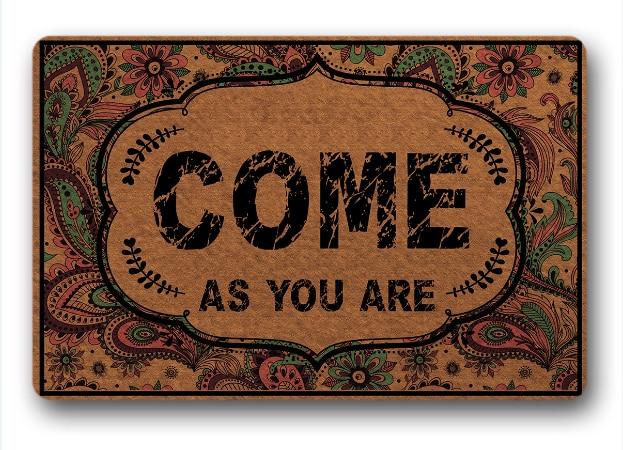 Funny Entrance door mats welcome come as you are Doormat mat entrance floor rug Non slip balcony felt fabric 30x18inch