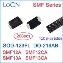 200 قطعة SMF12A SMF12CA SMF13A SMF13CA SOD 123FL DO 219AB SMF 12V 13V ESD حماية TVS ديود LoCN SMF12 SMF13 SMF5.0 ~ 170