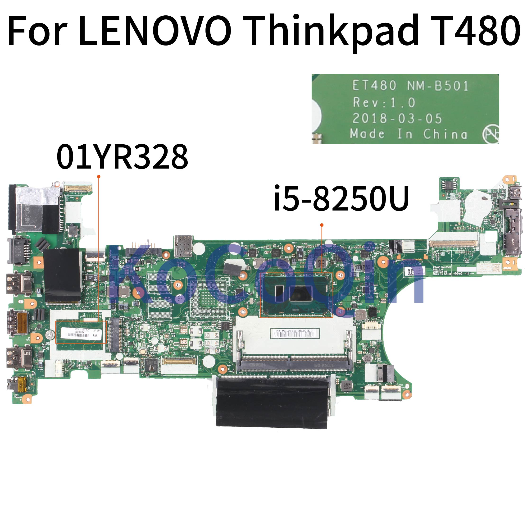 KoCoQin Laptop Motherboard For LENOVO Thinkpad T480 Core SR3LA I5-8250U Mainboard 01YR328 ET480 NM-B501 Tested 100%