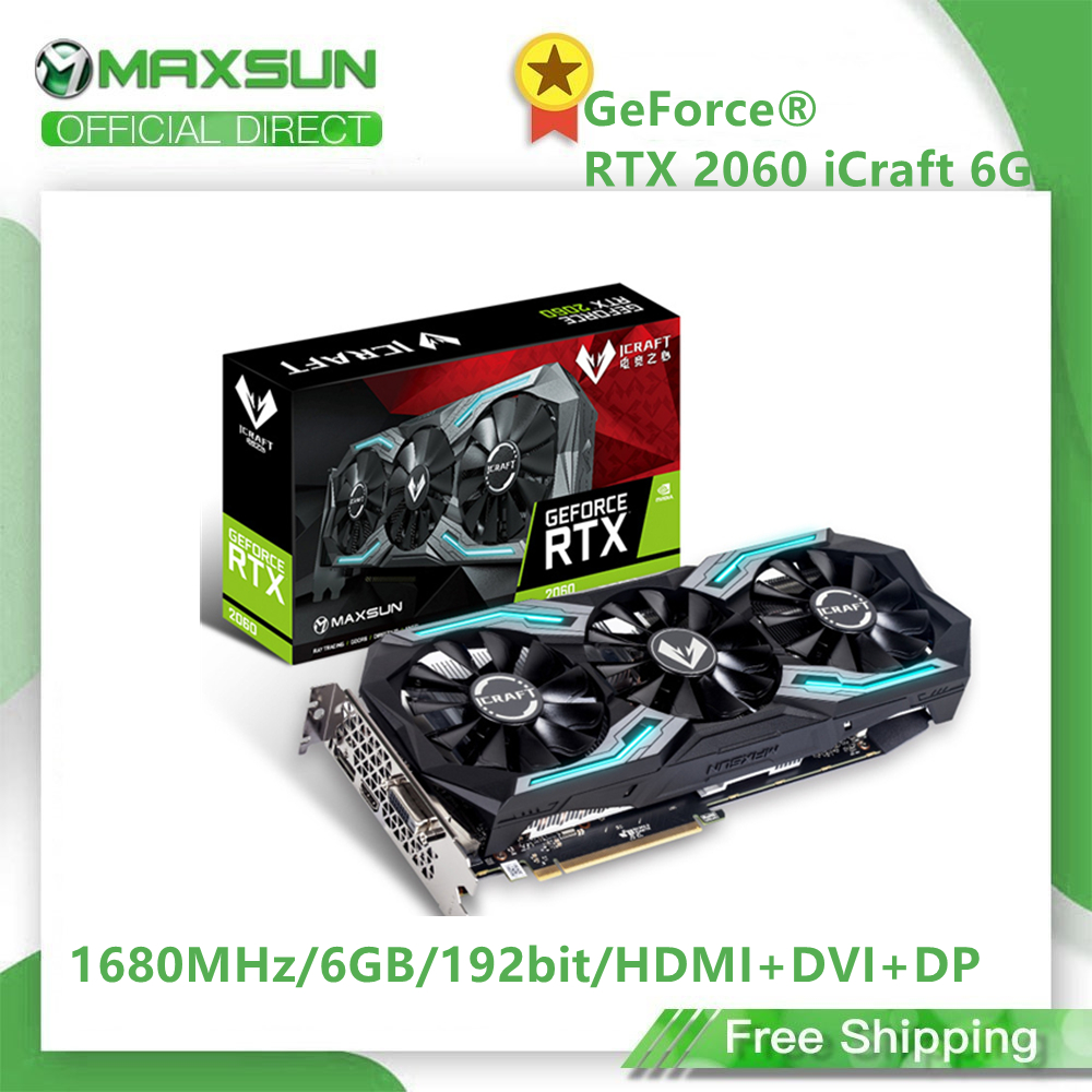 MAXSUN GeForce RTX 2060 iCraft 6GB 192 Bit GDDR6 Graphics Cards PCI Express 3.0 x16 DP HDMI DVI HDCP Ready Video Card|Graphics Cards| - AliExpress