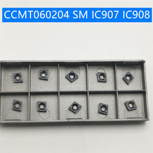 CCMT060208 SM IC907 908 Carbide cutters CCMT 060204 IC907/908 Insert face mill Lathe CNC tools internal Turning Tool