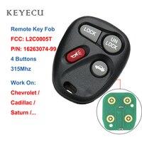 Keyecu L2C0005T Keyless כניסה מרחוק רכב מפתח 4 כפתורי 315Mhz עבור שברולט לפונטיאק לשבתאי עבור קדילאק GM #: 16263074-99