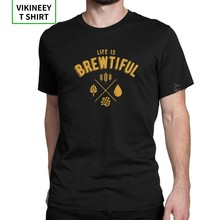 Life Is Brewtiful Men's Beer T Shirt Bar Alcohol Ale Drink Novelty Tees Short Sleeve Round Collar T-Shirt 100% Cotton Party Top(China)