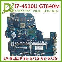 KEFU LA-B162P Motherboard Für Acer E5-571G V3-572G E2-572 E5-571 Laptop Motherboard Test I7-4510U GT840M original Mainboard