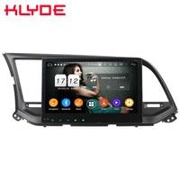 Klyde 10.1 IPS 4G Android 9.0 Octa Core 4GB RAM 64GB ROM DSP BT Car DVD Multimedia Player Radio For Hyundai Elantra 2016 2019