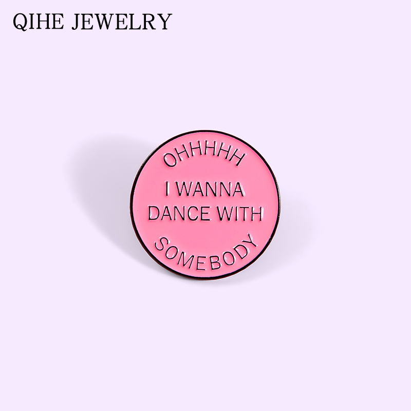 Oh! Wanna dance with somebody Enamel Pin Button Pink Round Lyrics Pop Song Metal Badge Clothes Lapel Pin For Lovers Women Men image