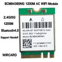 WIRCARD Двухдиапазонная Беспроводная Hackintosh bcm9360ng WIFI карта NGFF M.2 1200 Мбит/с Bluetooth4.0 NGFF 802.11ac Wlan адаптер