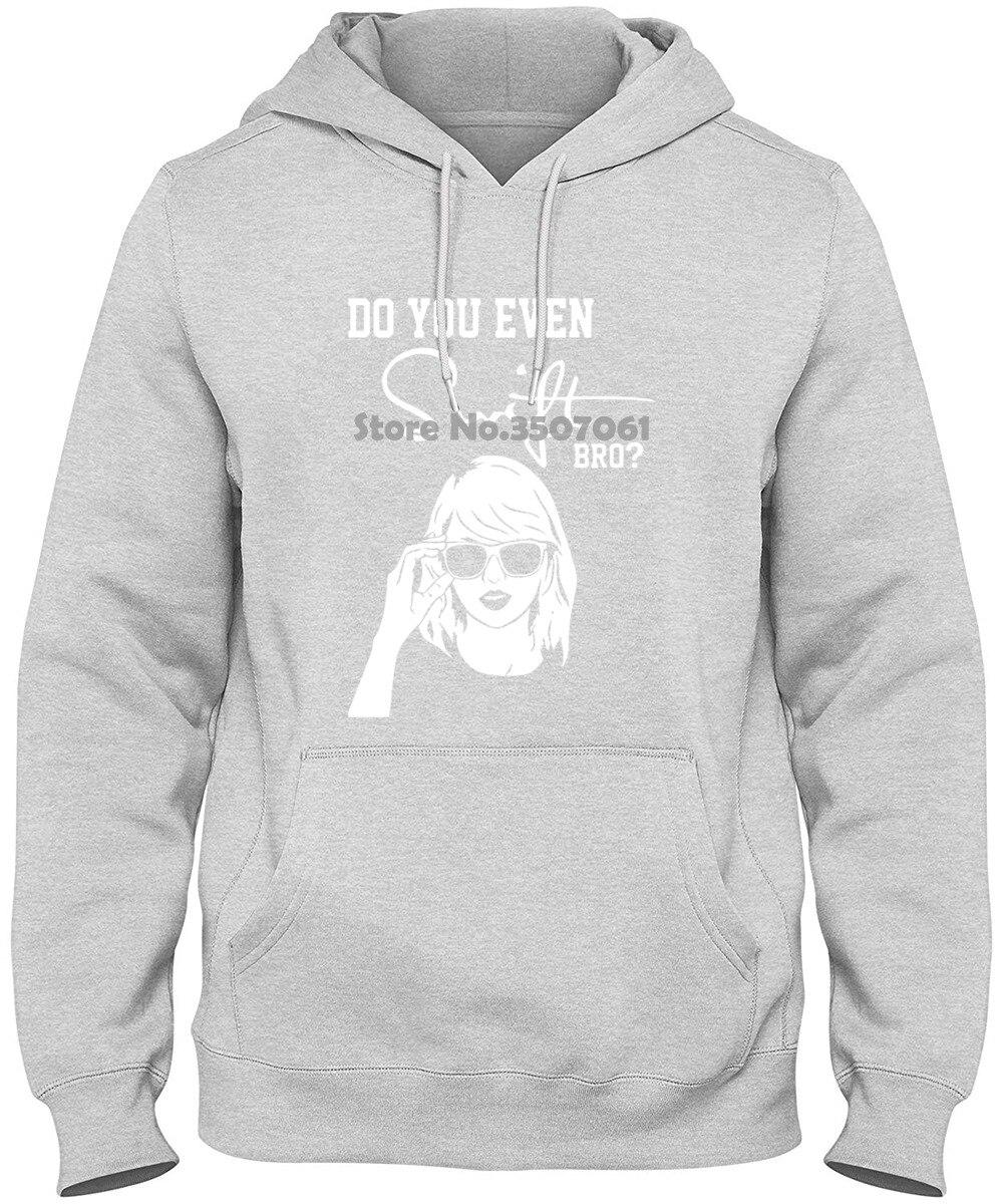 Funny MusicDo You Even Swift Bro Taylor Black S 2xl Printed Loose Short Sleeve long Sleeve Funny Hoodies & Sweatshirts 19