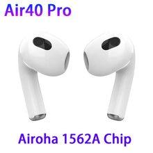 Air40 pro tws airoha 1562a chip sensor de luz sem fio 12d super bass bluetooth fones pk i99999 plus air30 protws
