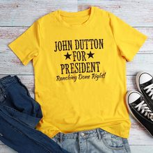 Femme John Dutton For President tumblr T-shirt Desinger Trendy  Aesthetic Tee Shirt Yellow trendy clothes Hipsters for Women