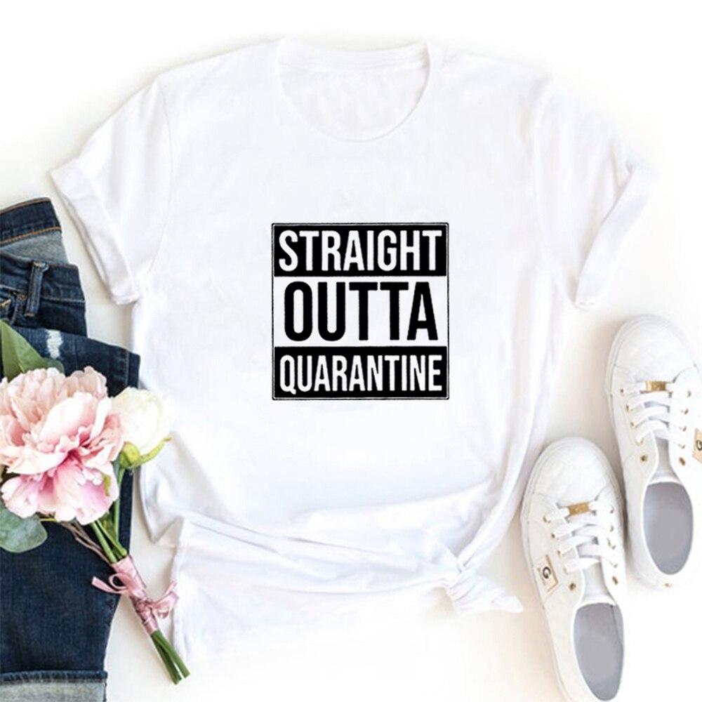 Straight Outta Quarantine Printed Funny Tshirt Women Top Harajuk O-neck Funny T Shirt Women Casual Camisa Feminina Tee