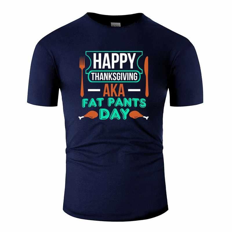 สบายๆวันขอบคุณพระเจ้า Aka ไขมันกางเกงวันตลกผลิตภัณฑ์เสื้อยืดผู้ชาย 2019 เสื้อยืดสำหรับบุรุษแขนสั้นผ้าฝ้าย hip Hop