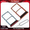Sim Card Tray For Huawei P30 Sim Card Holder Reader Holder Micro SD Adapter Connector Replacement Parts ELE-L04 ELE-L09 ELE-L29