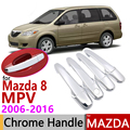 Для Mazda 8 MPV Mazda8 2006 ~ 2016 хромированная дверная ручка крышка автомобильные аксессуары наклейки Набор отделки 4 двери 2007 2009 2011 2013 2015