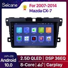 Seicane 2DIN DSP Android 10,0 автомобильный радиоприемник с навигацией GPS мультимедийный плеер для 2007 2008 2009 2010 2011-2014 MAZDA CX-7 cx7 cx 7