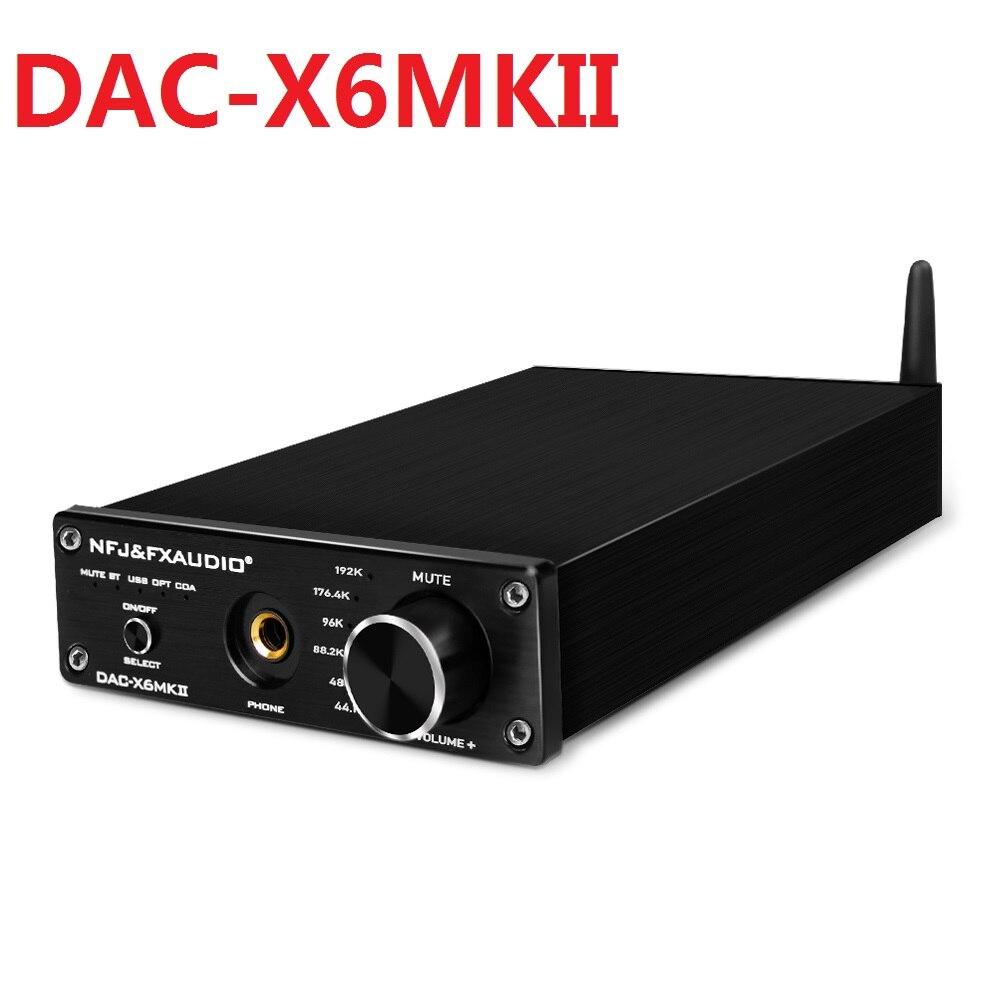 2020 Новый NFJ и FXAUDIO DAC-X6MKII High End цифровой аудио декодер принятия TPA6120 + ESS9018 Bluetooth5.0 OCC3008 APTX 24 бит/192 кГц
