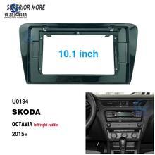 Skoda Octavia 10.1 대시 보드 프레임 설치를위한 2 Din 2015 인치 자동차 라디오 Fascias dvd gps mp5 안드로이드 멀티미디어 플레이어