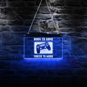Image 5 - Geboren Zu Spiel Gezwungen Zu Arbeiten Lustige Video Controller Multi farbe LED Licht Playstation Lampe Neon Zeichen Gamer Kid zimmer Wand Dekor