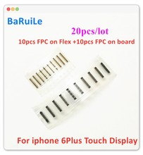BaRuiLe 20pcs Touch Screen Display FPC Connector Port On Board and On Flex for 6 Plus 6P LCD FPC Parts