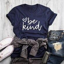 Seja amável coração impresso camiseta escritura mulher cristão jesus tshirt casual 90s gráfico motivacional bondade camiseta topo do navio da gota