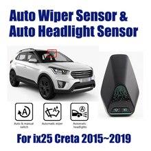 รถสมาร์ทขับรถ Assistant ระบบสำหรับ Hyundai IX25 IX 25 Creta 2015 ~ 2019 Auto อัตโนมัติฝนใบปัดน้ำฝน SENSOR & ไฟหน้าเซ็นเซอร์