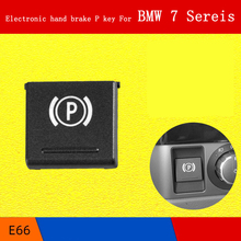 old style Electronic hand brake P key Parking switch button For BMW 7 Sereis
