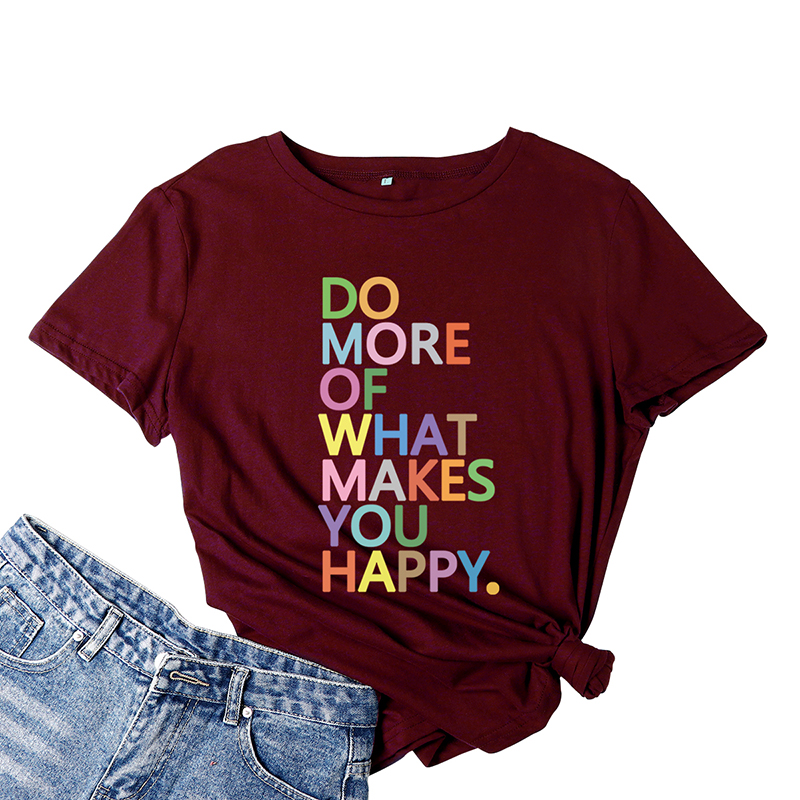 Do More Of What Makes You Happy Graphic T-shirts Women Clothing Summer Cute Tees Letter Printed Tshirt Crew Neck T Shirt image