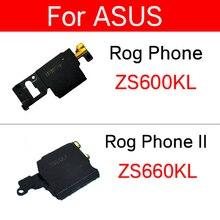 Głośnik głośnik Buzzer dla ASUS telefon ROG ZS600KL Z01QD dzwonek głośnika dla ASUS telefon ROG 2 II ZS660KL I001D