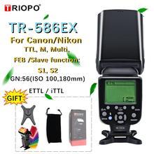 Triopo TR 586EX tryb bezprzewodowy TTL Speedlite lampa błyskowa do canona 5D Nikon D750 D800 D3200 D7100 lustrzanka cyfrowa jak YONGNUO YN 568EX