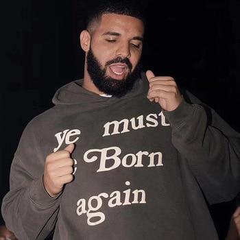 Dropshiping ye must be Born again Hoodie CPFM XYZ Hoodies Men Women Sweatshirts Print Drake Kanye West Hoodie Pullovers 1