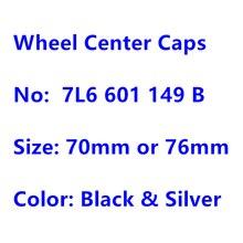 4 шт. 7L6601149 B 70 мм 76 мм черный крышки обода пылезащитное покрытие бейдж Логотип Эмблема центра колеса колпаки ступицы автомобиля Стайлинг авт...