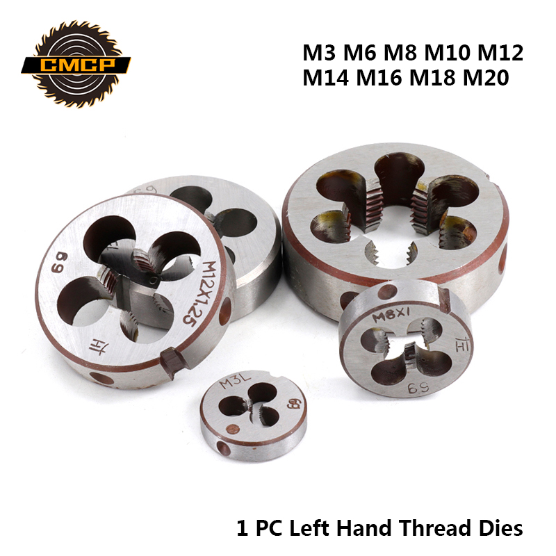 CMCP 1pc M3 M6 M8 M10 M12 M14 M16 M18 M20 Left Hand Thread Dies For Metal Working Threading Tools Metric Screw Dies