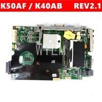 K50AF REV2.1 Mainboard Para ASUS K50AC K50AB K50AF K40AC K40AD K40AF 90R-NYRMB1000Y K40AB Laptop Motherboard Teste 100%