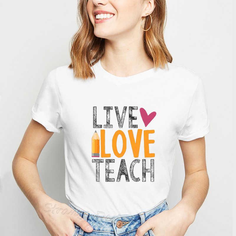 Nauczyciel Tshirt dla kobiet Harajuku miłość uczyć moda koszulki damskie nauczyciel Squad ubrania 2019 Ulzzang biała z nadrukiem topy Tees