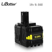 LiBatter 18V 9.0Ah Lithium Battery RePlacement For Ryobi 18V  9.0AH Lithium Li-ion ONE+ tools Battery znter battery for ryobi 18v 6000mah p108 rb18l40 lithium ion rechargeable battery pack power tools battery ryobi one